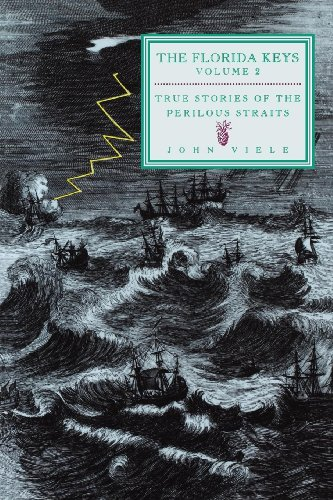 9781561641796: The Florida Keys, Vol. 2: True Stories of the Perilous Straits (Florida's History Through Its Places)