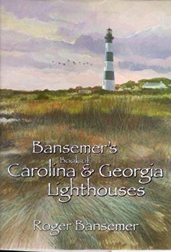 9781561641949: Bansemer's Book of Carolina and Georgia Lighthouses