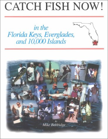 9781561642106: Florida Keys, Everglades, and the 10,000 Islands (Catch Fish Now!)