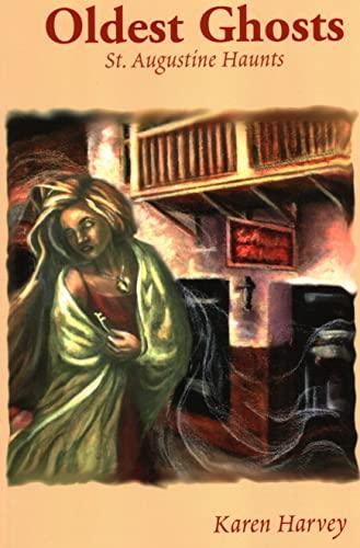 Oldest Ghosts : St. Augustine Haunts: Karen Harvey