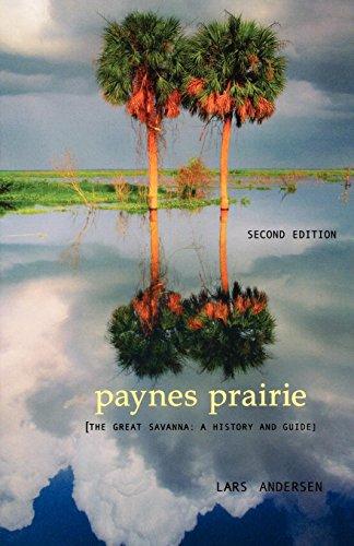 PAYNES PRAIRIE: A History of the Great Savanna.: Andersen, Lars.