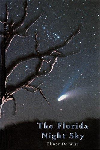 The Florida Night Sky: A Guide to: De Wire, Elinor