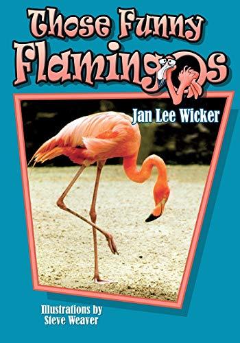 9781561642953: Those Funny Flamingos (Those Amazing Animals)