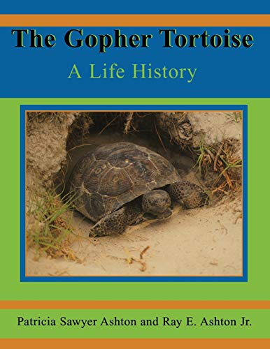 9781561643011: The Gopher Tortoise: A Life Story (Life History Series)