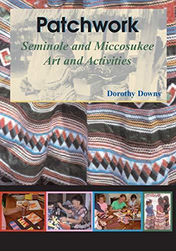 9781561643325: Patchwork: Seminole and Miccosukee Art and Activities