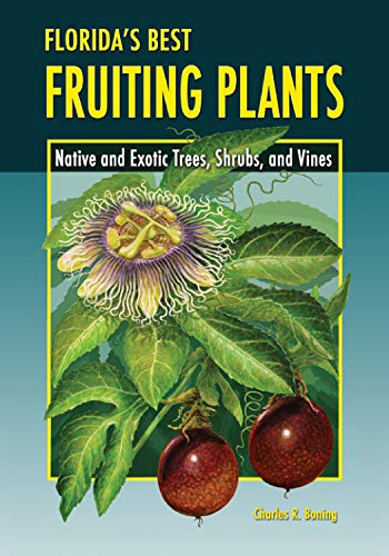9781561643721: Florida's Best Fruiting Plants: Native and Exotic Trees, Shrubs, and Vines