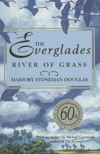 The Everglades : River of Grass: Marjory Stoneman Douglas