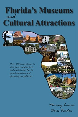 Florida's Museums and Cultural Attractions (9781561644087) by Murray Laurie; Doris Bardon