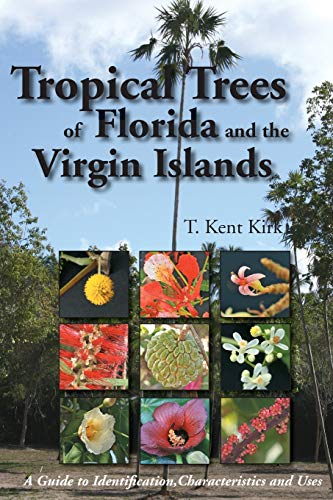 9781561644452: Tropical Trees of Florida and the Virgin Islands: A Guide to Identification, Characteristics and Uses