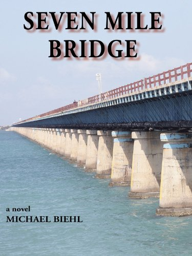 Seven Mile Bridge: Michael M Biehl