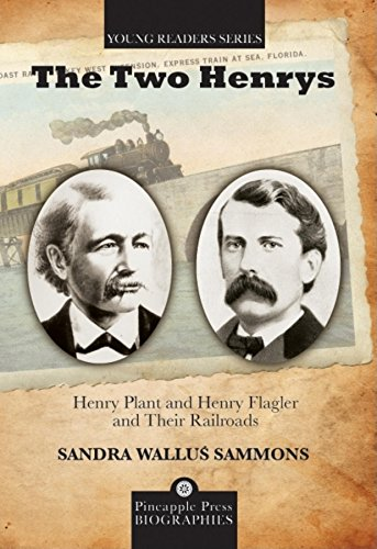 9781561644568: The Two Henrys: Henry Plant and Henry Flagler and Their Railroads (Pineapple Press Biography)