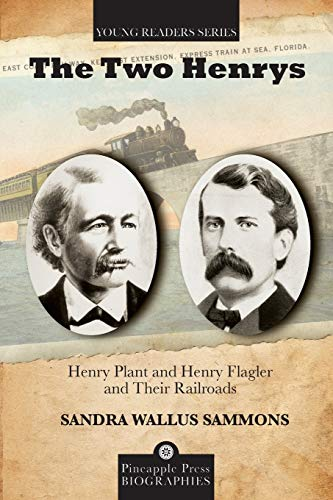 9781561644612: The Two Henrys: Henry Plant and Henry Flagler and Their Railroads (Pineapple Press Biography)