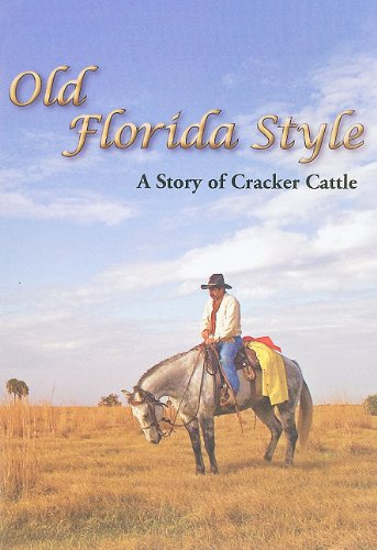 9781561644643: Old Florida Style: A Story of Cracker Cattle