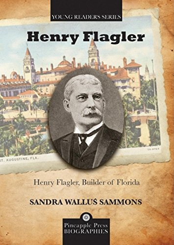 9781561644667: Henry Flagler, Builder of Florida (Pineapple Press Biography)