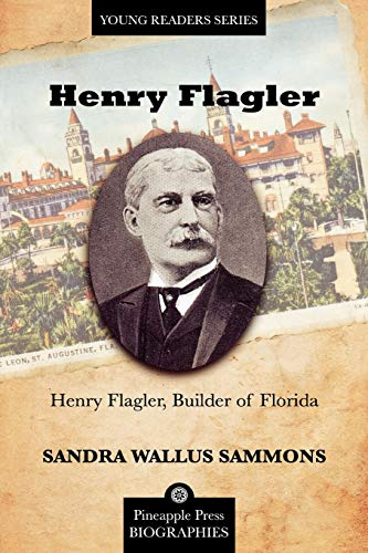 9781561644674: Henry Flagler, Builder of Florida (Pineapple Press Biography)