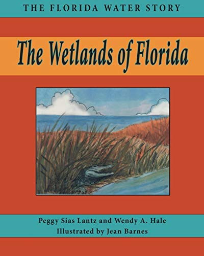 9781561647057: The Wetlands of Florida (Florida Water Story)