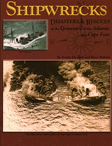 9781561647064: Shipwrecks, Disasters and Rescues of the Graveyard of the Atlantic and Cape Fear