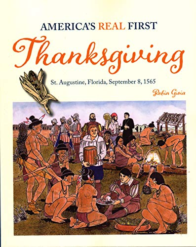 9781561647125: America's Real First Thanksgiving: St. Augustine, Florida, September 8, 1565