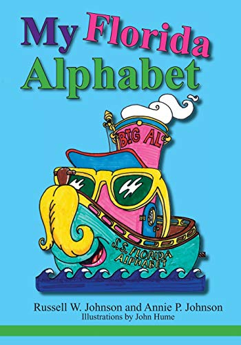 My Florida Alphabet: Annie P Johnson;