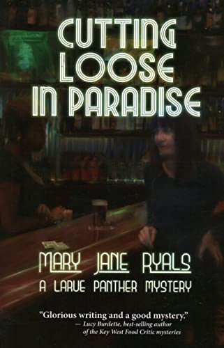 Cutting Loose In Paradise (a Panther Larue Mystery): Mary Jane Ryals,