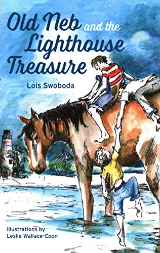 Old Neb and the Lighthouse Treasure: Swoboda, Lois