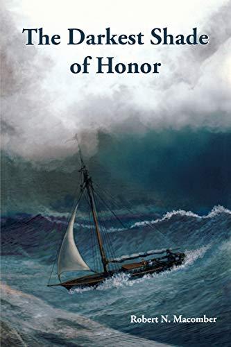 The Darkest Shade of Honor: A Novel of Cmdr. Peter Wake, U.S.N. (The Honor Series): Macomber, ...