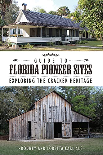 9781561648054: Guide to Florida Pioneer Sites: Exploring the Cracker Heritage