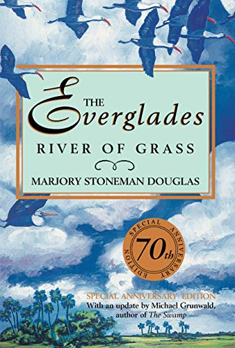 The Everglades: River of Grass: Douglas, Marjory Stoneman