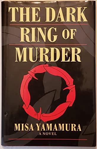 The Dark Ring of Murder: Misa Yamamura; Translator-Robert