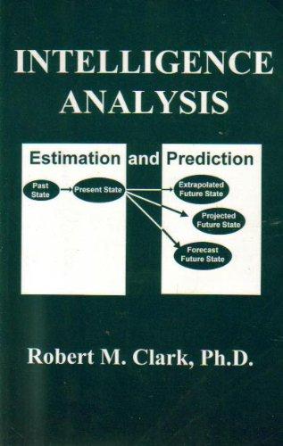 9781561673070: Intelligence Analysis: Estimation & Prediction