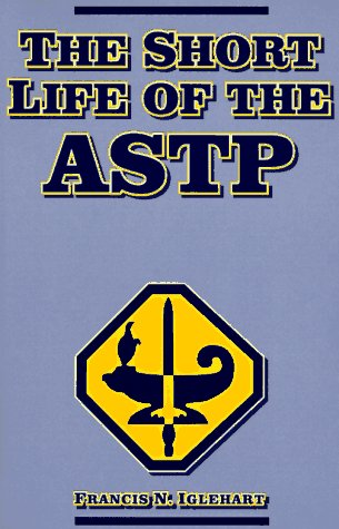 9781561673773: The Short Life of the ASTP (Battle of the Bulge)