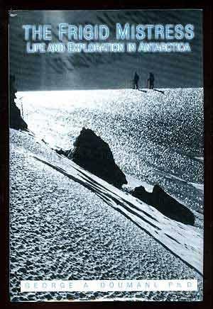 9781561674763: The Frigid Mistress: Life and Exploration in Antarctica