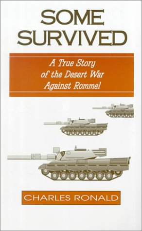 9781561675074: Some Survived: A True Story of the Desert War Against Rommel