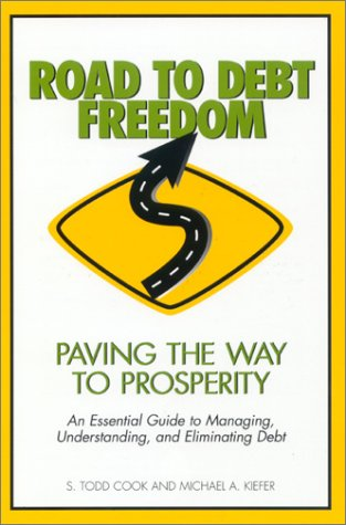 Road to Debt Freedom: Paving the Way: Cook, S. Todd,