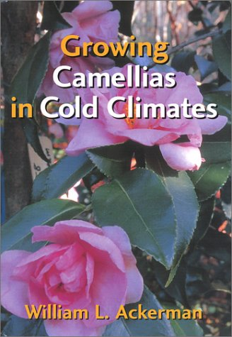 9781561677160: Growing Camellias in Cold Climates