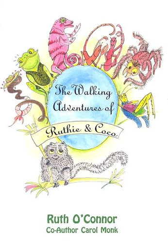 The Walking Adventures of Ruthie & Coco (1561678813) by Ruth O'Connor; Carol Monk