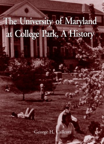 9781561678891: The University of Maryland at College Park: A History