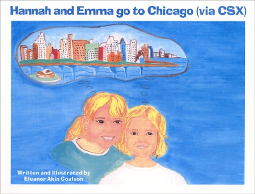 Hannah And Emma Go to Chicagovia Csx: Coalson, Eleanor Akin