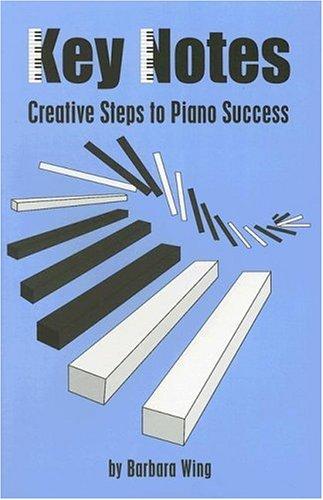 9781561679355: Key Notes: Creative Steps to Piano Success