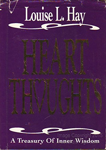 Heart Thoughts: A Treasury of Inner Wisdom: Hay, Louise L.