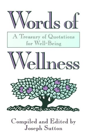 9781561700059: Words of Wellness: A Treasury of Quotations for Wellbeing