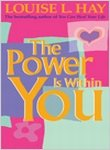 The Power Is Within You -- INSCRIBED by Author: Hay, Louise L.