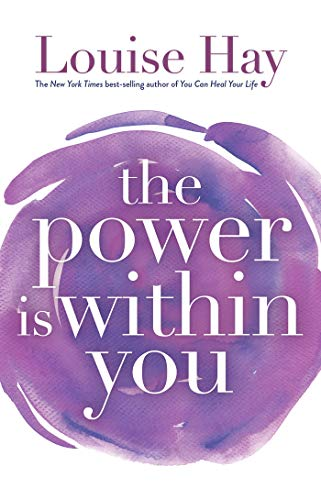 The Power is Within You: Louise L Hay