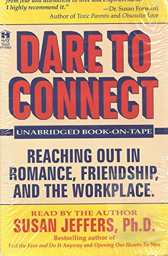 9781561700400: Dare to Connect: Reaching Out in Romance, Friendship, and the Workplace/4 Audio Cassettes/309