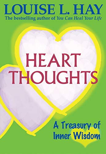 Heart Thoughts: A Treasury of Wisdom: Hay, Louise