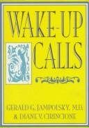 Wake-Up Calls: Jampolsky, Gerald G.,