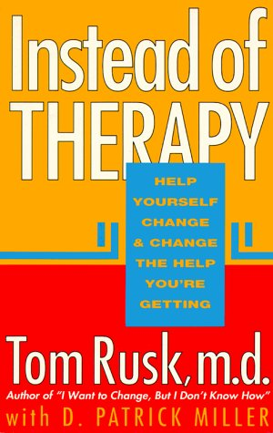 9781561700592: Instead of Therapy: Help Yourself Change and Change the Help You're Getting/135t