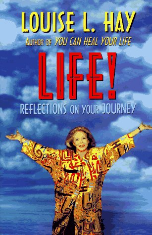 Life!: Reflections on Your Journey: Hay, Louise L.