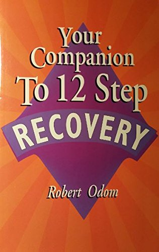 Your Companion to 12 Step Recovery/161: Odom, Robert