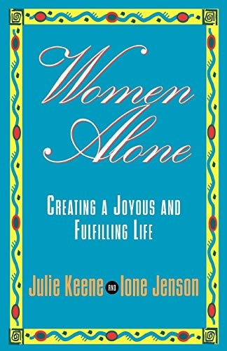 9781561701193: Women Alone: Creating a Joyous and Fulfilling Life (The New Synthese Historical Library)